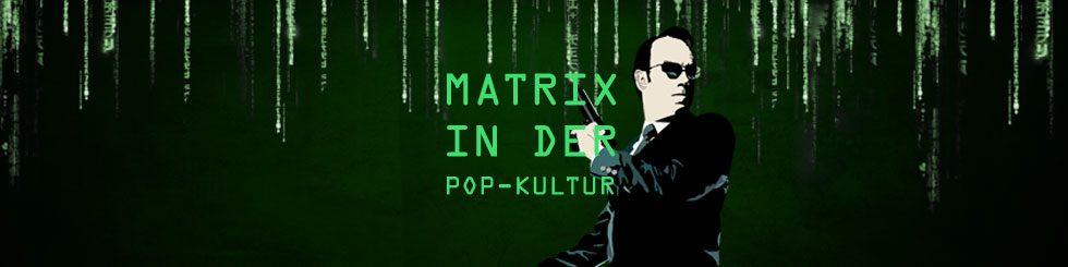Die Matrix in der Pop-Kultur