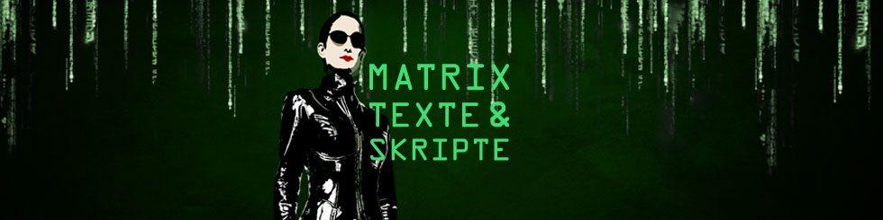 Texte und Skripte aus der Matrix