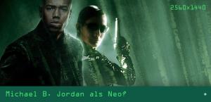 Matrix-Reboot: Michael B. Jordan as Neo